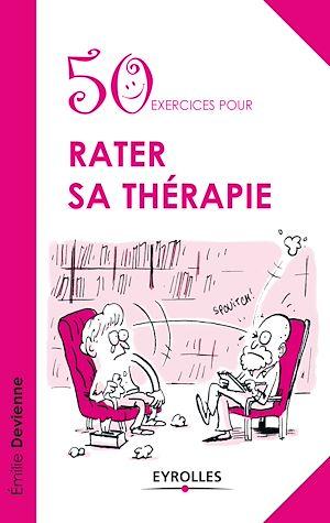 Téléchargez le livre :  50 exercices pour rater sa thérapie
