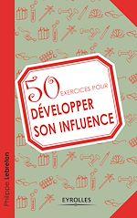 Télécharger le livre :  50 exercices pour développer son influence