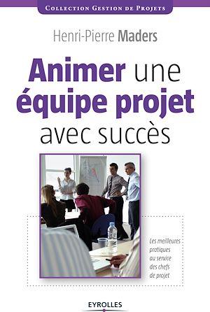 Téléchargez le livre :  Animer une équipe projet avec succès