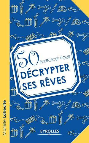 Téléchargez le livre :  50 exercices pour décrypter ses rêves