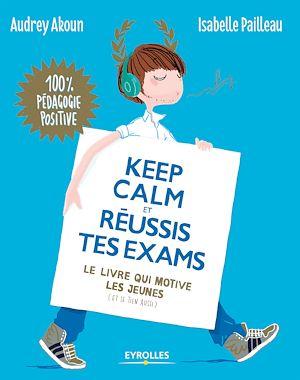 Téléchargez le livre :  Keep calm et réussis tes exams !