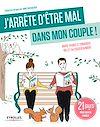 Téléchargez le livre numérique:  J'arrête d'être mal dans mon couple !