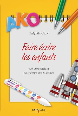 Téléchargez le livre :  Faire écrire les enfants