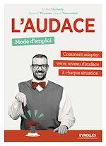 Télécharger le livre :  L'audace, mode d'emploi