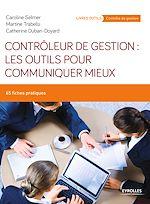 Télécharger le livre :  Contrôleur de gestion : les outils pour communiquer mieux