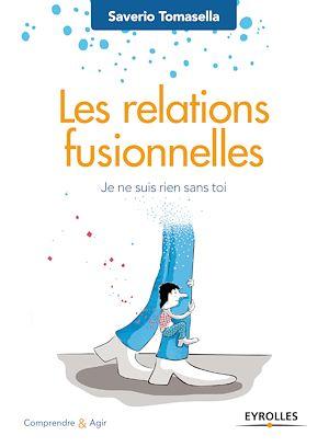 Téléchargez le livre :  Les relations fusionnelles
