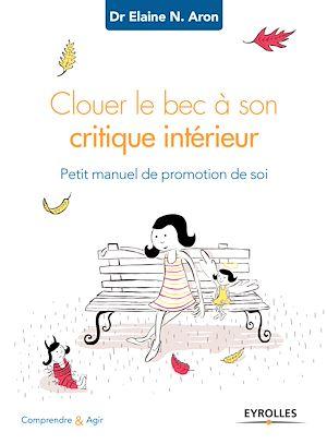 Téléchargez le livre :  Clouer le bec à son critique intérieur
