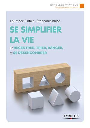 Téléchargez le livre :  Se simplifier la vie