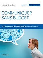 Télécharger cet ebook : Communiquer sans budget