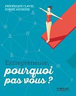 Télécharger le livre :  Entrepreneuse, pourquoi pas vous ?