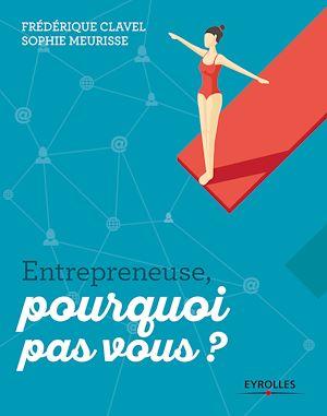 Téléchargez le livre :  Entrepreneuse, pourquoi pas vous ?