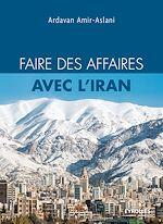 Télécharger cet ebook : Faire des affaires avec l'Iran