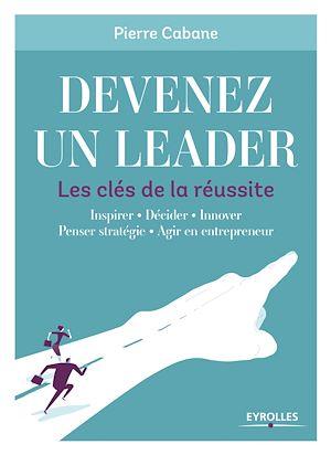 Téléchargez le livre :  Devenez un leader - Les clés de la réussite