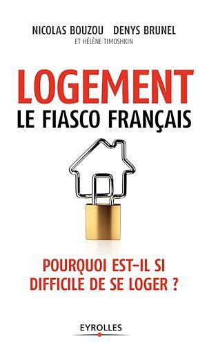 Téléchargez le livre :  Logement, le fiasco français