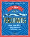 Téléchargez le livre numérique:  L'art des présentations percutantes