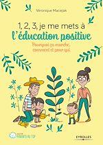 Télécharger le livre :  1,2,3... Je me mets à l''éducation positive !