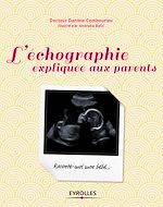 Télécharger cet ebook : L'échographie expliquée aux parents