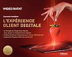 Télécharger le livre :  Concevoir et améliorer l'expérience client digitale