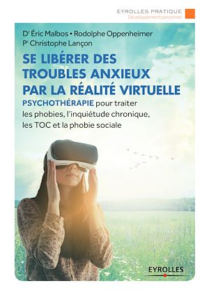 Téléchargez le livre :  Se libérer des troubles anxieux par la réalité virtuelle