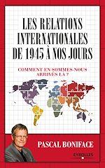 Télécharger cet ebook : Les relations internationales de 1945 à nos jours