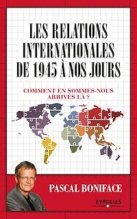 Téléchargez le livre numérique:  Les relations internationales de 1945 à nos jours