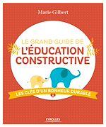 Télécharger le livre :  Le grand guide de l'éducation constructive