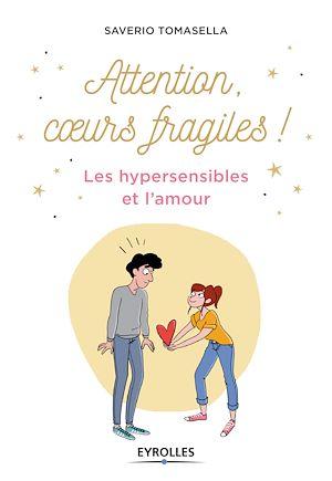 Téléchargez le livre :  Attention, coeur fragile !