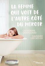 Télécharger le livre :  La femme qui voit de l''autre côté du miroir