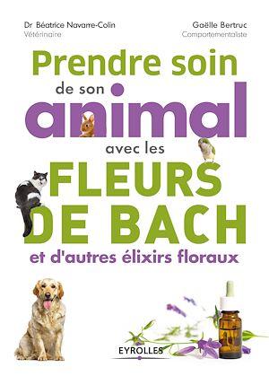 Téléchargez le livre :  Prendre soin de son animal avec les fleurs de Bach et d''autres élixirs floraux