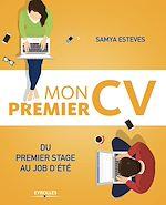 Télécharger le livre :  Mon premier CV : du premier stage au job d'été