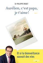 Télécharger le livre :  Aurélien, c'est papa, je t'aime !