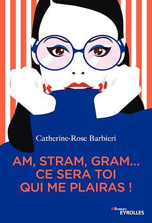 Téléchargez le livre :  Am, stram, gram... ce sera toi qui me plairas !
