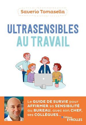 Téléchargez le livre :  Ultrasensibles au travail