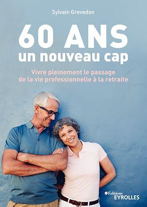 Téléchargez le livre :  60 ans, un nouveau cap