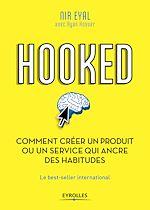 Télécharger le livre :  Hooked : comment créer un produit ou un service qui ancre des habitudes