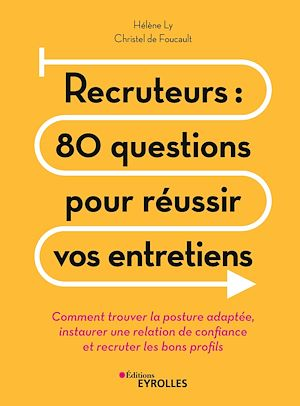 Téléchargez le livre :  Recruteurs : 80 questions pour réussir vos entretiens