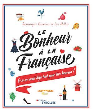 Téléchargez le livre :  Le bonheur à la française