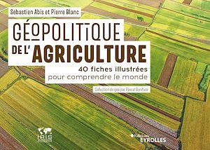Téléchargez le livre :  Géopolitique de l'agriculture