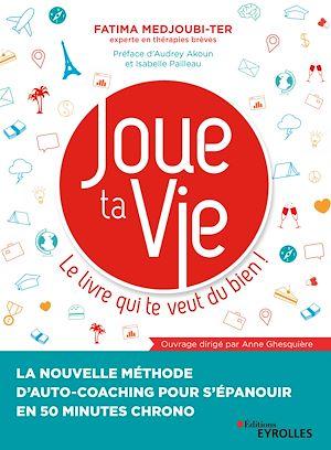 Téléchargez le livre :  Joue ta Vie, le livre qui te veut du bien !