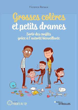 Téléchargez le livre :  Grosses colères et petits drames
