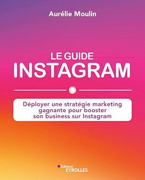 Téléchargez le livre :  Le guide Instagram