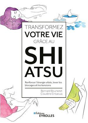Téléchargez le livre :  Transformez votre vie grâce au Shiatsu
