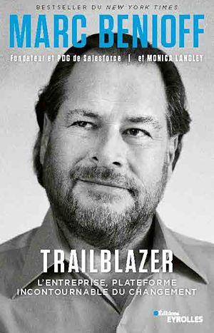 Téléchargez le livre :  Marc benioff : trailblazer, et si le rôle de l'entreprise et de ses collaborateurs était aussi d'améliorer le monde ?