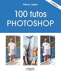 Télécharger le livre : 100 tutos Photoshop