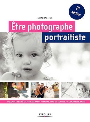 Téléchargez le livre :  Être photographe portraitiste
