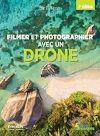Téléchargez le livre numérique:  Filmer et photographier avec un drone