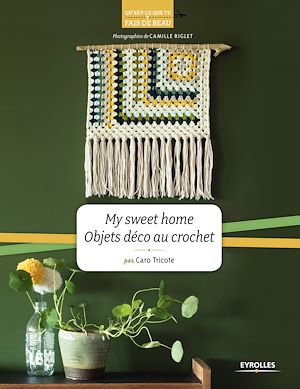 Téléchargez le livre :  My sweet home - Objets déco au crochet