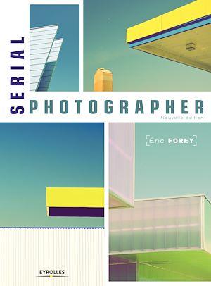 Téléchargez le livre :  Serial photographer