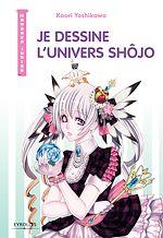 Télécharger le livre :  Je dessine l'univers Shôjo