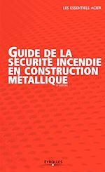 Télécharger le livre :  Guide de la sécurité incendie en construction métallique